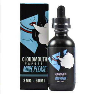 Cloudmouth Vapors - More Please - 60ml