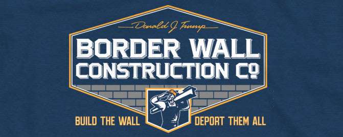 Donald Trump Border Wall Construction Company T-Shirt