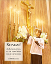 Serviam! An Introduction to the Holy Mass for Altar Servers