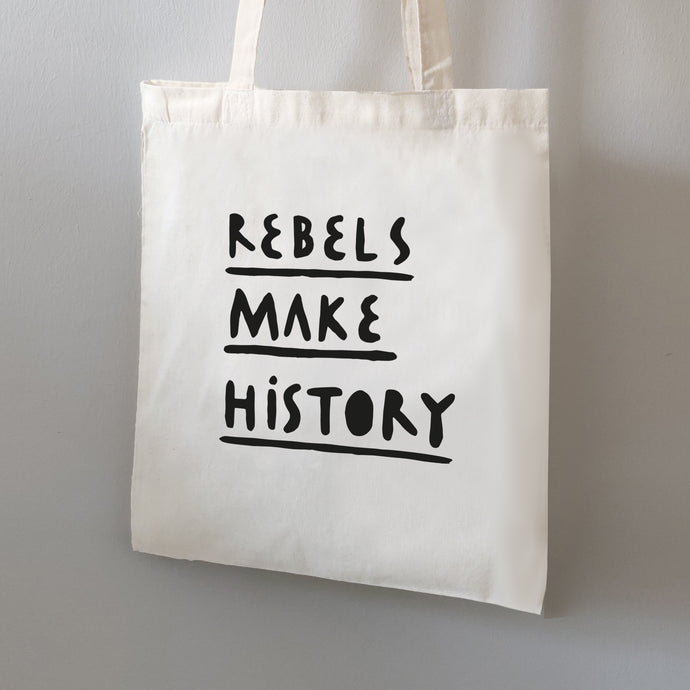 Rebels make history Tote Bag