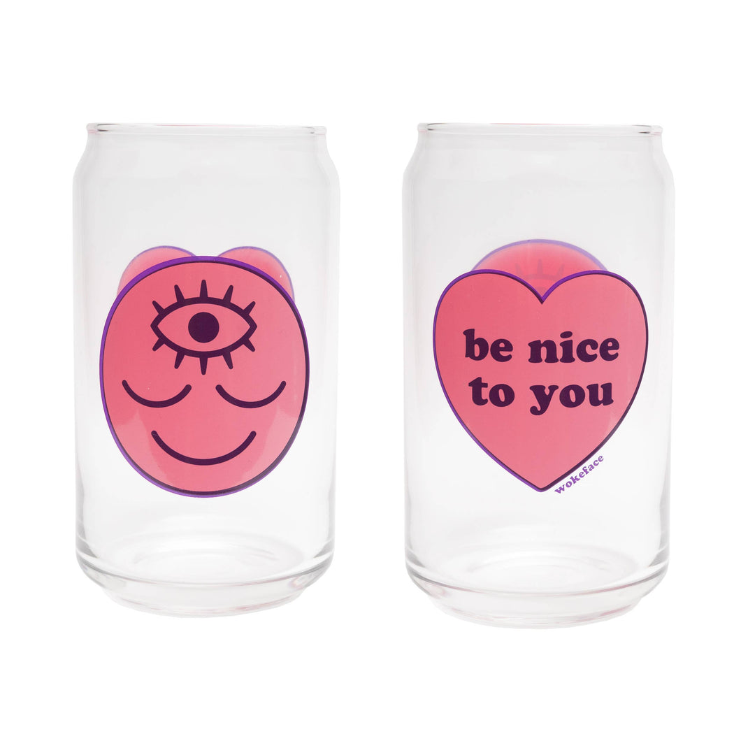 Wokeface / Be Nice to You 16oz Can Glass