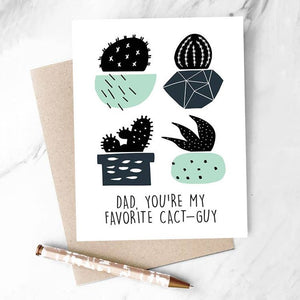 Dad You're My Favorite Cact-Guy / Father's Day Greeting Card