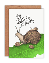 Load image into Gallery viewer, You Snailed it Mom Card