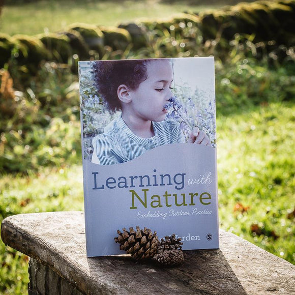 Learning with Nature: Embedding Outdoor Practice 1st ED
