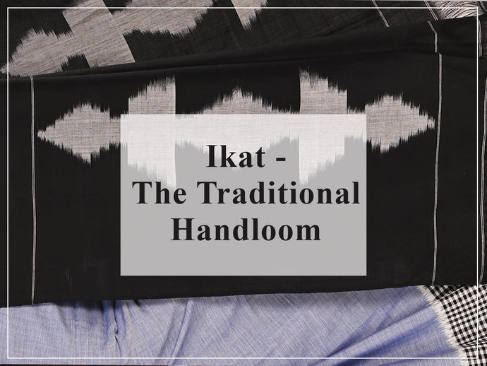 Ikat - The Traditional Handloom