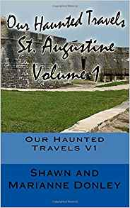 Our Haunted Travels - St. Augustine - Vol 1 - Author Signed