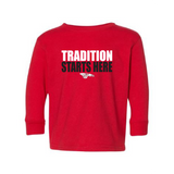 Toddler L/S T-shirt:  Tradition Starts Here