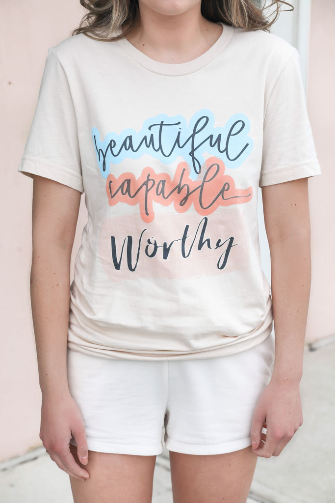 Beautiful Capable Worthy T-Shirt