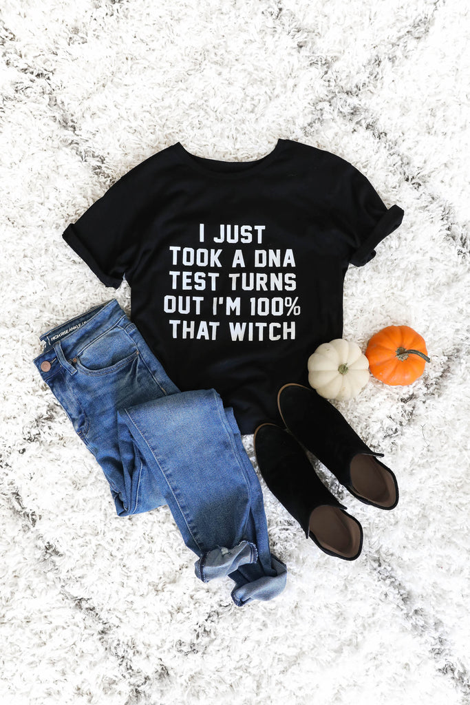 I Just Took a DNA Test Turns out I'm 100% That WITCH Tee