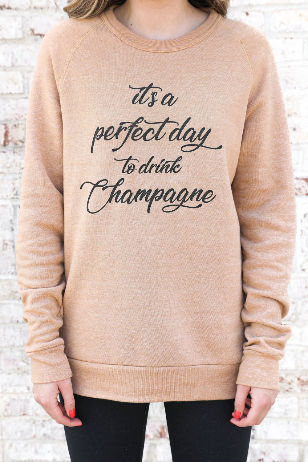 It's a Perfect Day to Drink Champagne Lux Sweatshirt