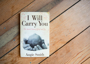 Faith45 - book - i will carry you - infant loss support - angie smith