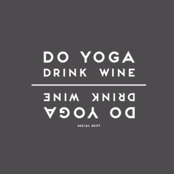 Do Yoga / Drink Wine