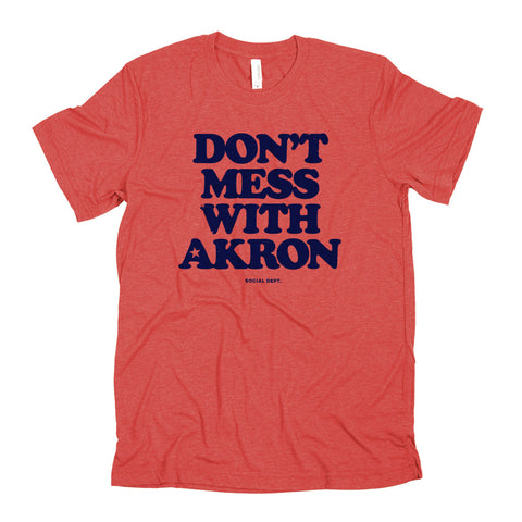 Don't Mess with Akron