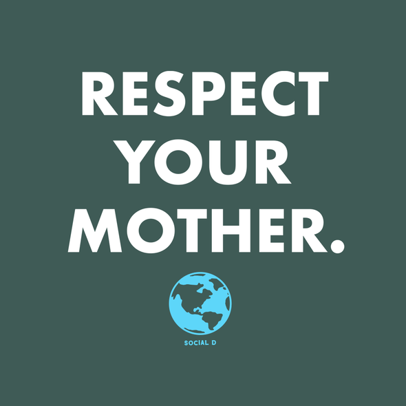 Respect Your Mother Earth Day T-shirt | Apparel for the Earth  | The Social Dept.