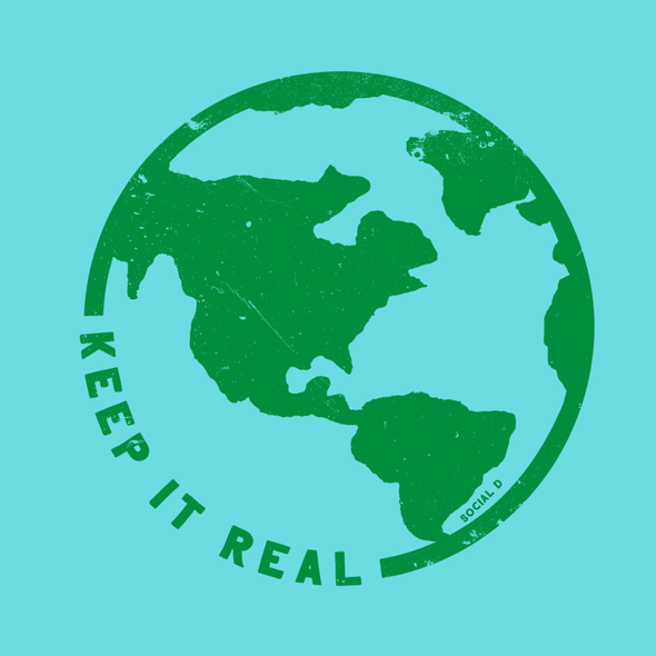 Keep it Real Earth Day T-shirt | Apparel for the Earth  | The Social Dept.