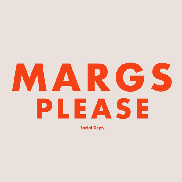 Margs Please