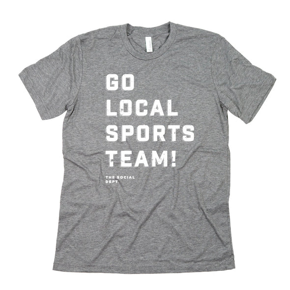 GO LOCAL SPORTS TEAM! (grey)