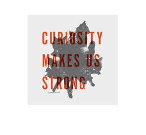 Curiosity Makes us Strong