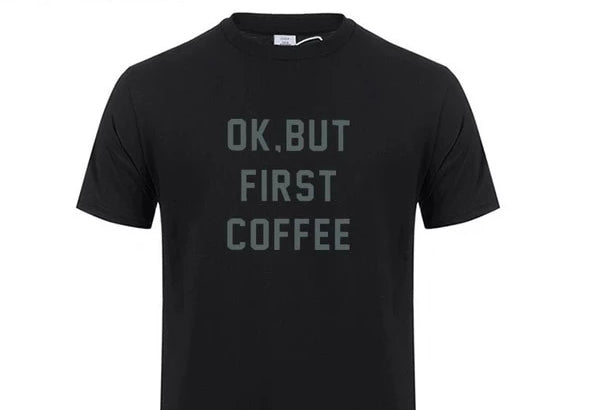 Ok, But First Coffee!! Seriously where is my Coffee! - Men's T-Shirt - pupville