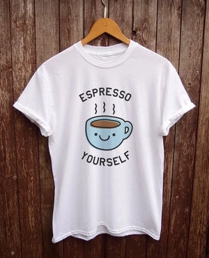 Come on and Espresso Yourself! Fun woman's T-shirt - pupville