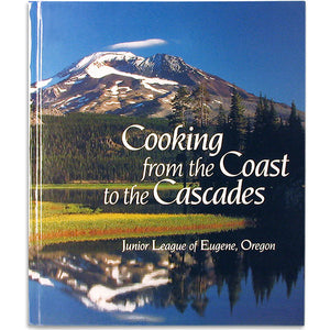 Cooking From The Coast To The Cascades Cookbook