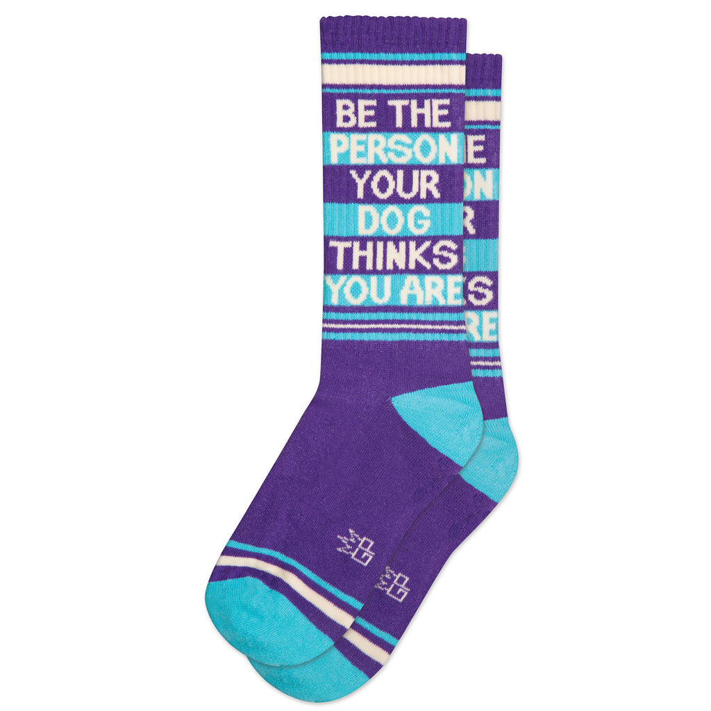 Be the Person Your Dog Thinks You Are Ribbed Gym Socks by Gumball Poodle