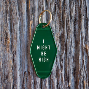 I Might Be High Tag Keychain