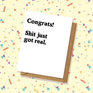 Shit Just Got Real Graduation Card