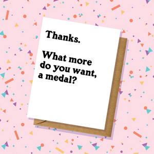 Want A Medal? Thank You Card