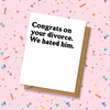 Congratulations Divorce Card - We Hated Him