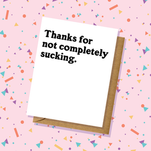 Not Completely Sucking Thank You Card