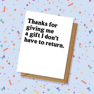 Gift I Don't Have to Return Thank You Card