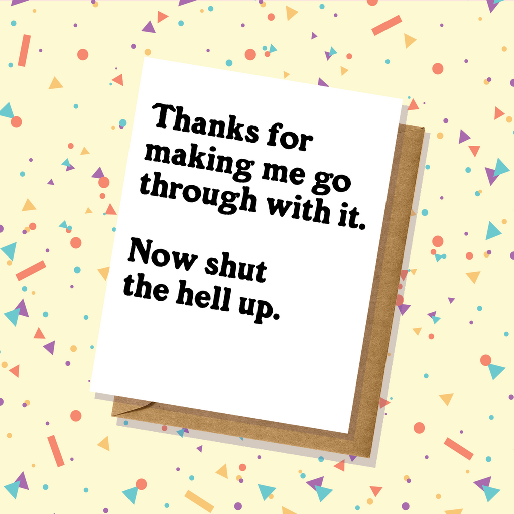 Shut The Hell Up Thank You Card