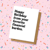 From Your Favorite Financial Burden Birthday Card