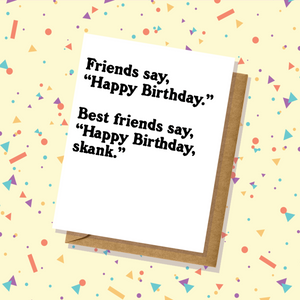 Skank Best Friend Birthday Card