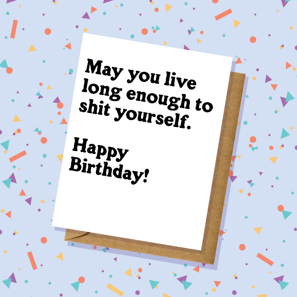 Shit Yourself Birthday Card