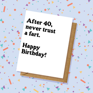 Never Trust A Fart Birthday Card