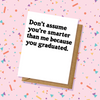 Smarter Than Me Graduation Card