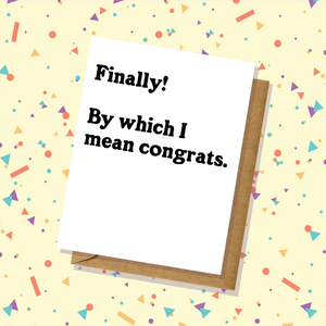 """Finally"" Congratulations Card"