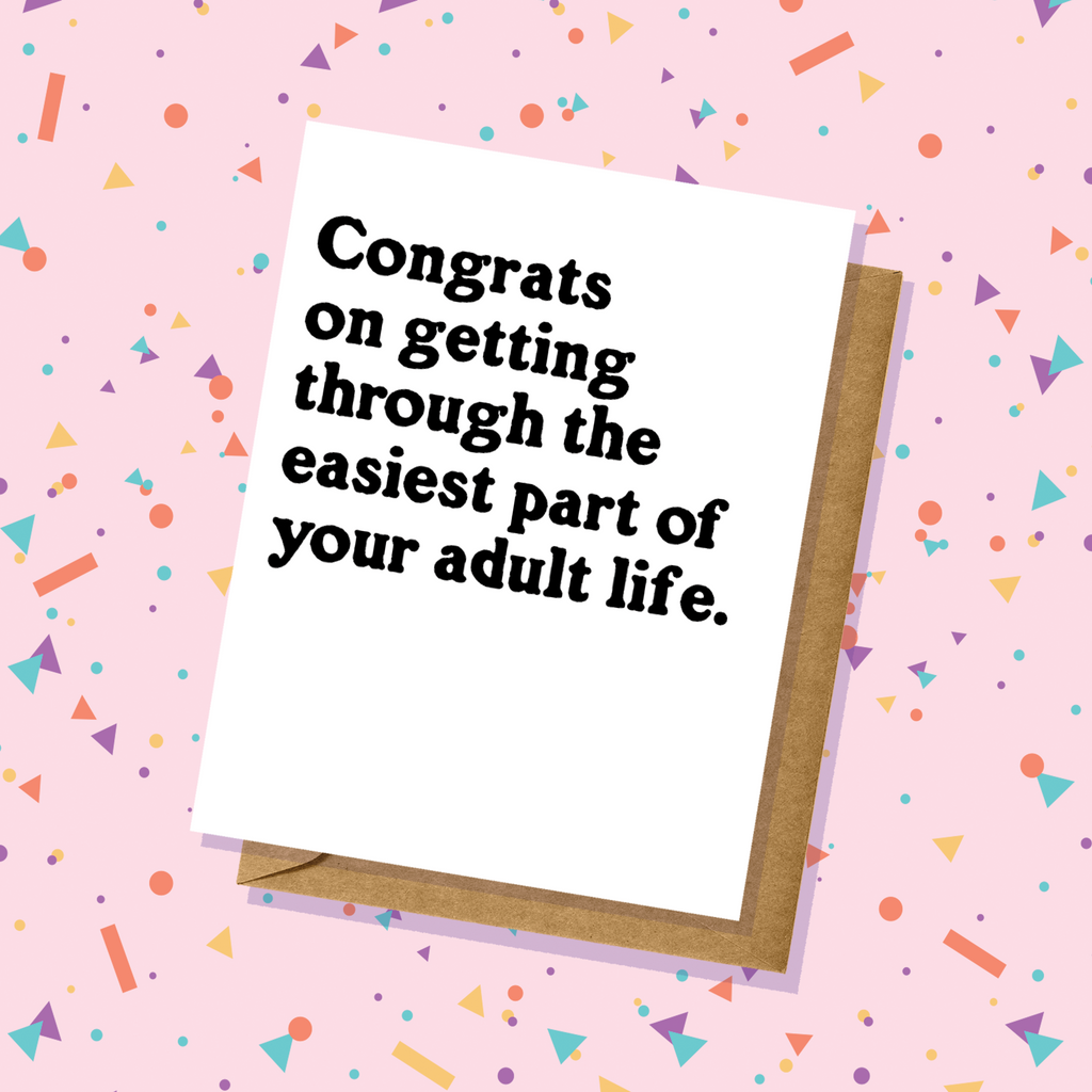 Easiest Part of Adult Life Graduation Card