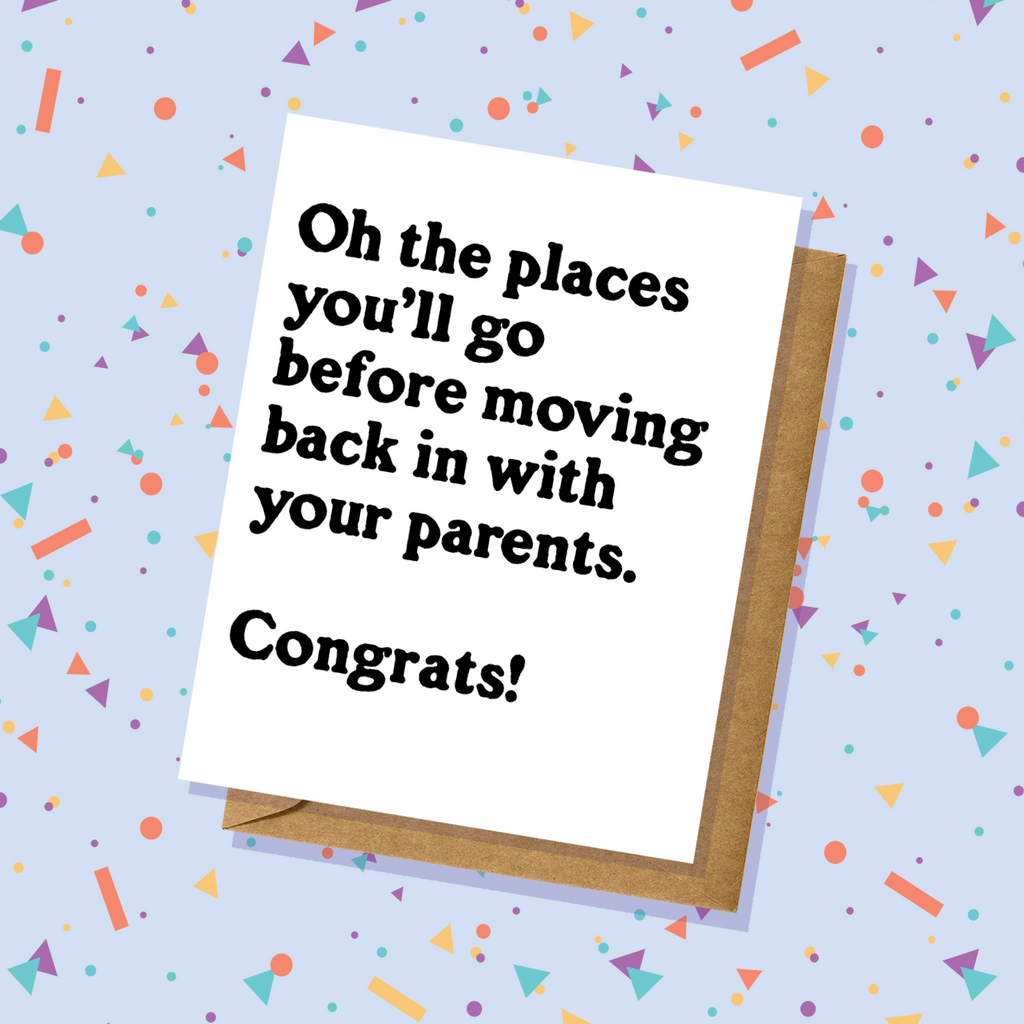"""Move Back in With Your Parents"" Graduation Card"