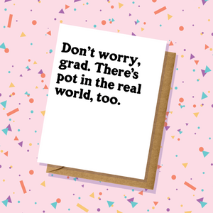 Pot In The Real World Graduation Card