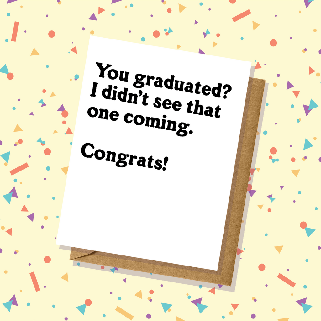 Didn't Think You'd Graduate Card