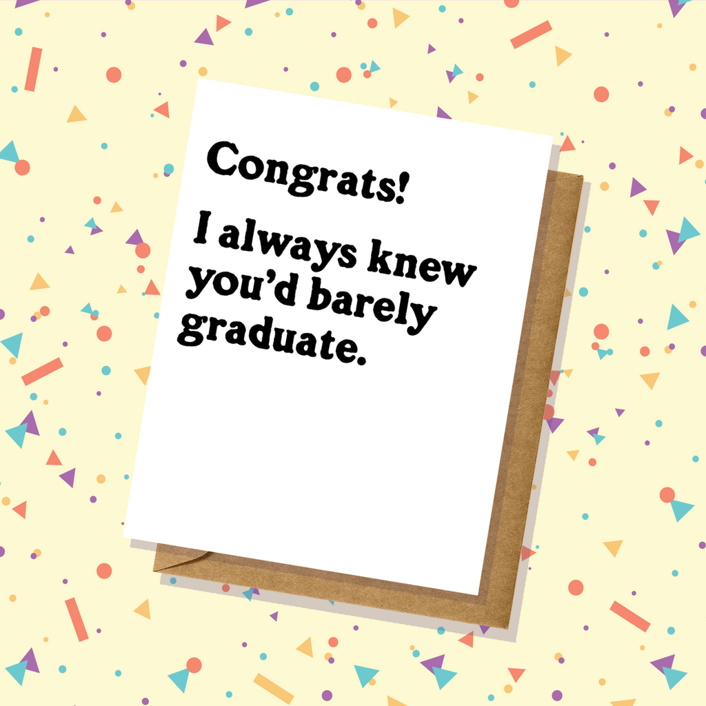 """Barely Graduated"" Graduation Card"