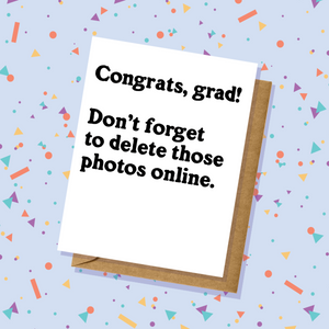 Delete Those Photos Graduation Card
