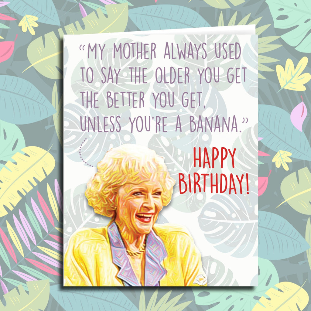 "Golden Girls ""Better As You Get Older"" Birthday Card"