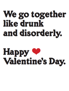 """Drunk and Disorderly"" Valentine's Day Card"