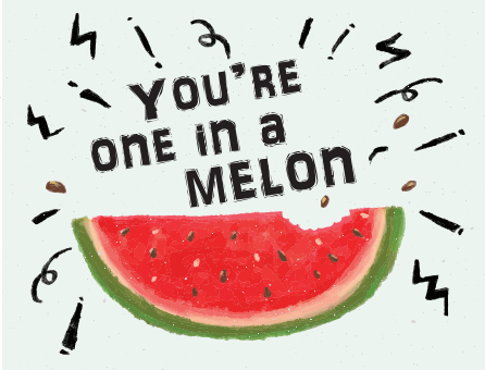 One in a Melon - All Occasion Card