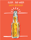 Older... Bud Wiser Beer Birthday Card
