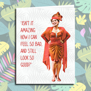 """Feel So Bad Look So Good"" - Blanche Devereaux Golden Girls Card"